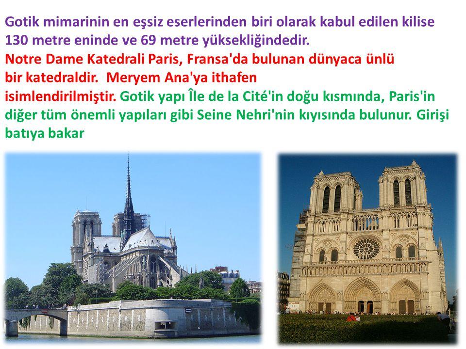 Gotik mimarinin en eşsiz eserlerinden biri olarak kabul edilen kilise 130 metre eninde ve 69 metre yüksekliğindedir.