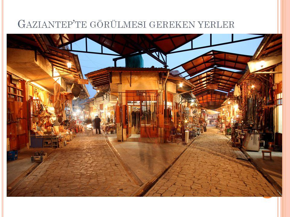 Gaziantep'te görülmesi gereken yerler