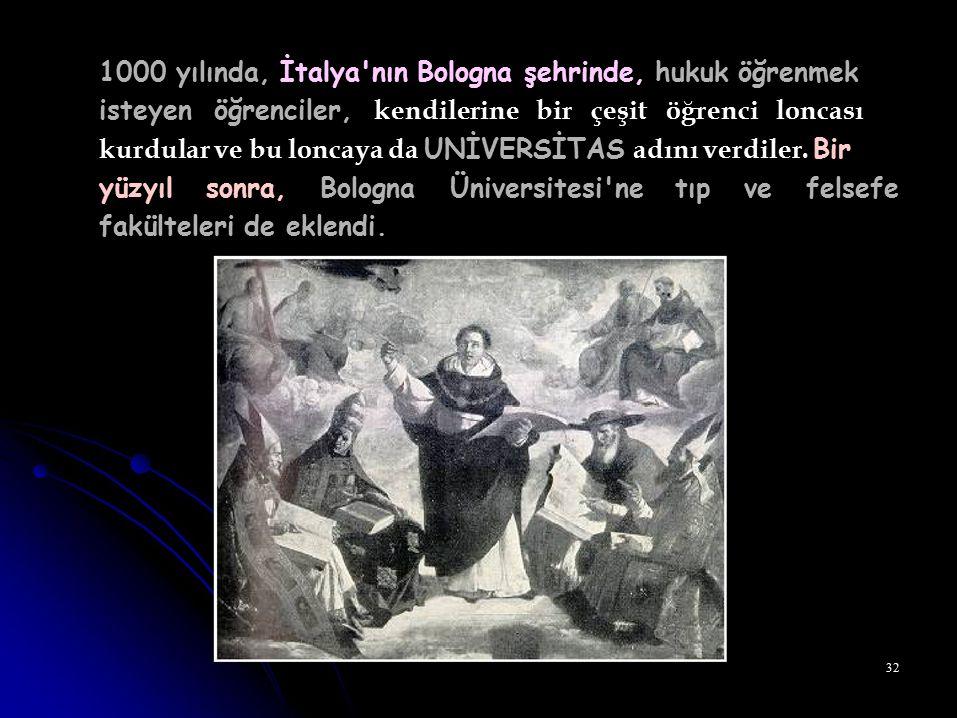 1000 yılında, İtalya nın Bologna şehrinde, hukuk öğrenmek