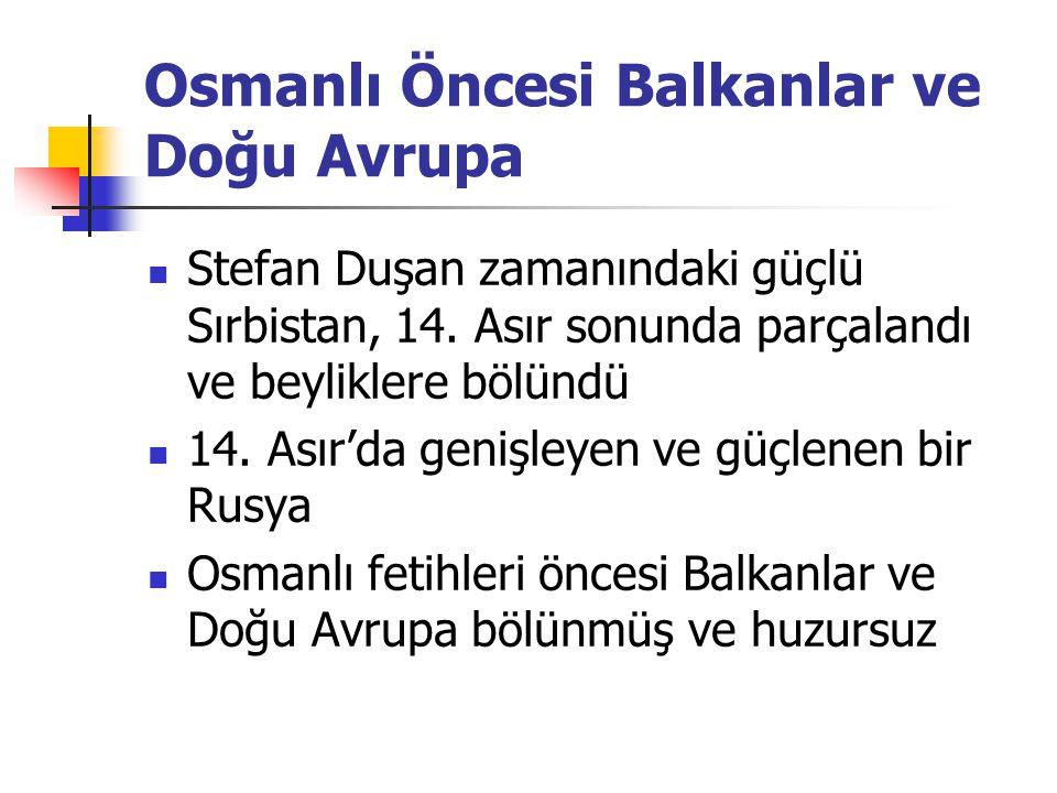 Osmanlı Öncesi Balkanlar ve Doğu Avrupa