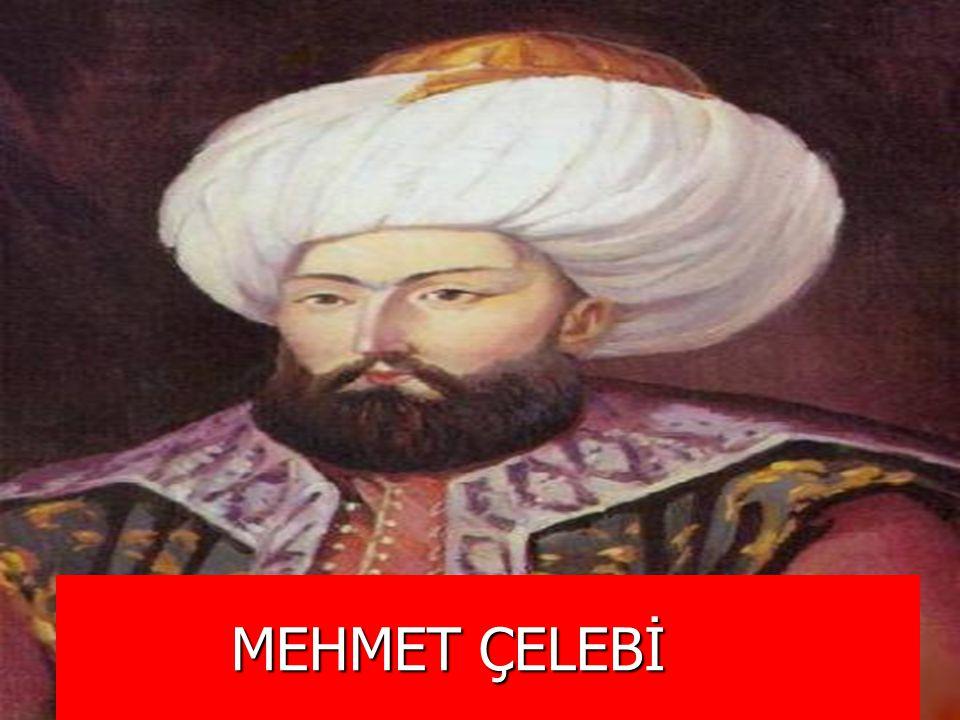MEHMET ÇELEBİ