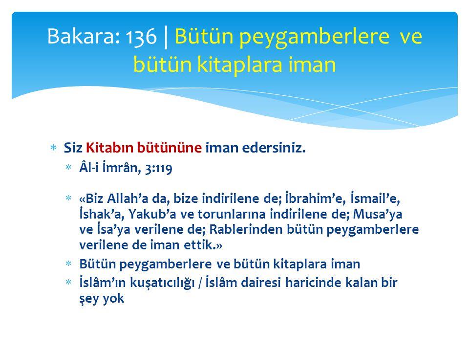 Bakara: 136 | Bütün peygamberlere ve bütün kitaplara iman