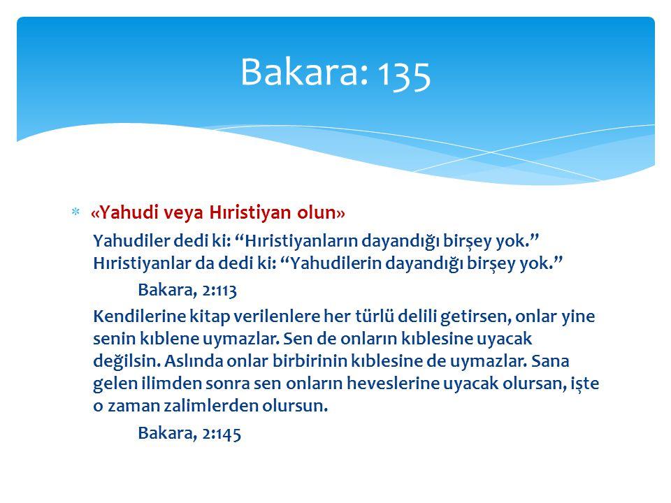 Bakara: 135 «Yahudi veya Hıristiyan olun»