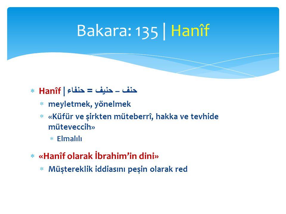 Bakara: 135 | Hanîf Hanîf | حنف – حنيف = حنفاء
