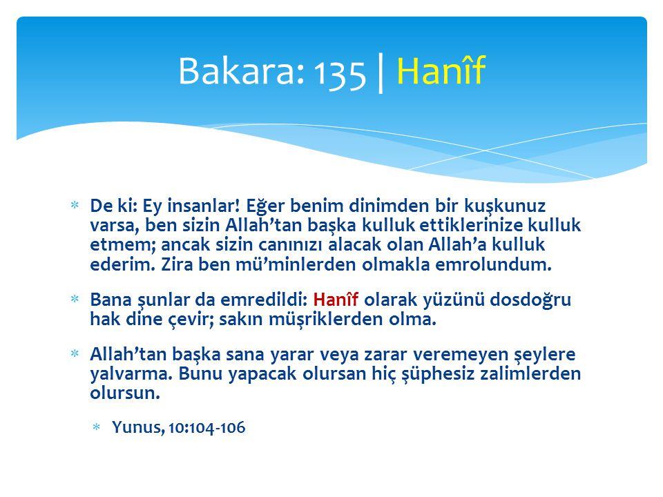 Bakara: 135 | Hanîf