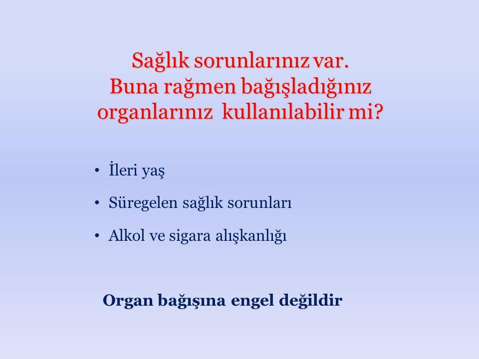Organ bağışına engel değildir
