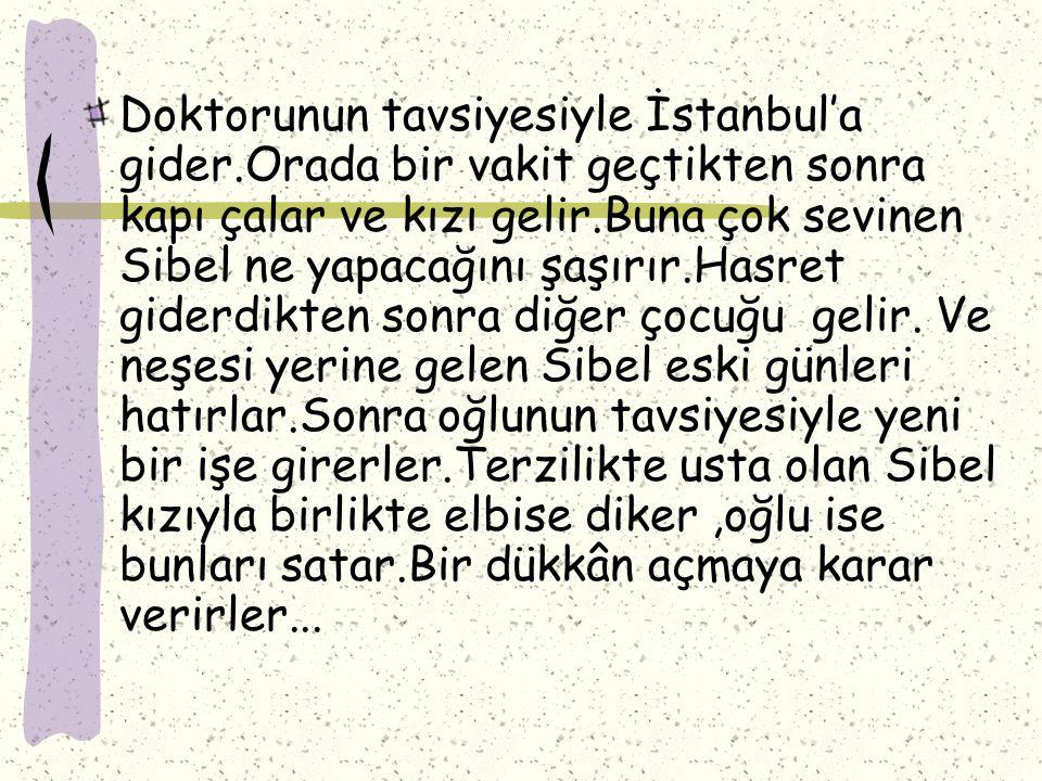 Doktorunun tavsiyesiyle İstanbul'a gider