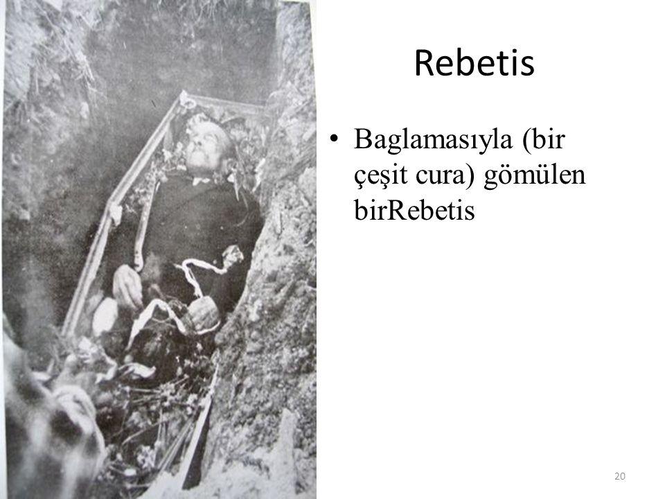 Rebetis Baglamasıyla (bir çeşit cura) gömülen birRebetis