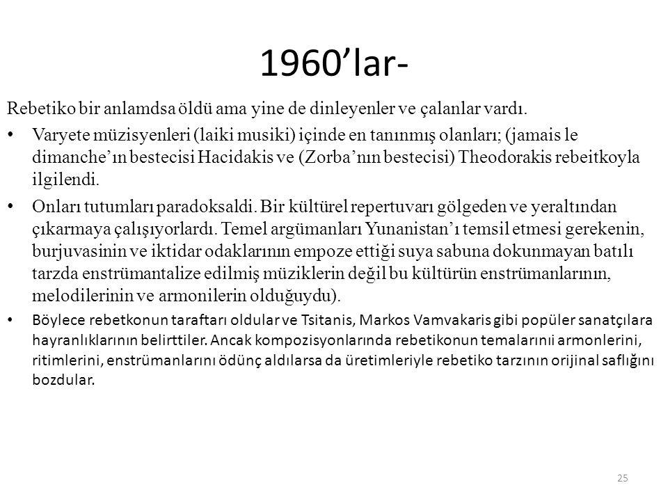 1960'lar- Rebetiko bir anlamdsa öldü ama yine de dinleyenler ve çalanlar vardı.