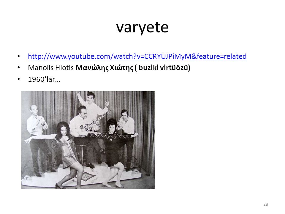 varyete http://www.youtube.com/watch v=CCRYUJPiMyM&feature=related