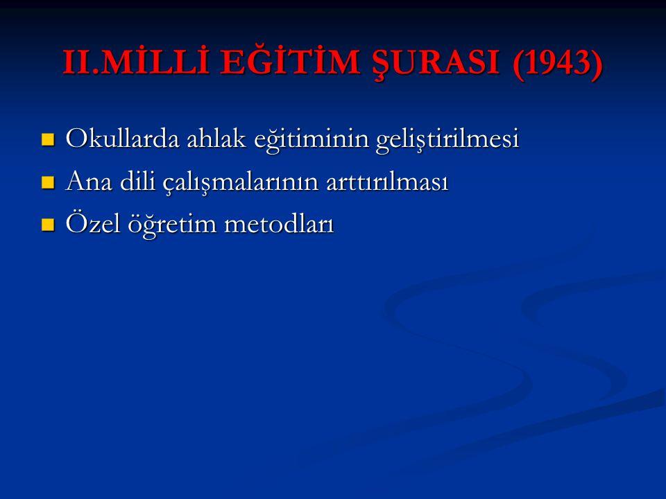 II.MİLLİ EĞİTİM ŞURASI (1943)
