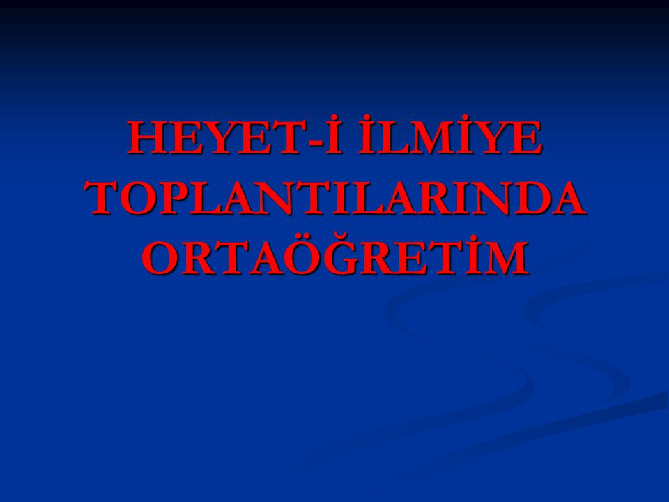 HEYET-İ İLMİYE TOPLANTILARINDA ORTAÖĞRETİM