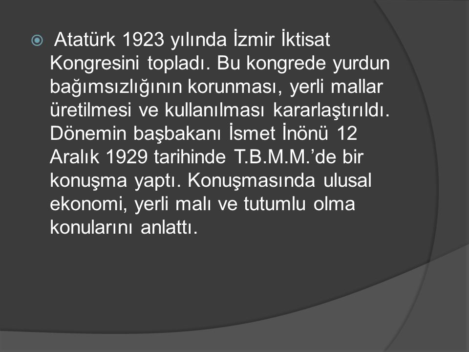 Atatürk 1923 yılında İzmir İktisat Kongresini topladı