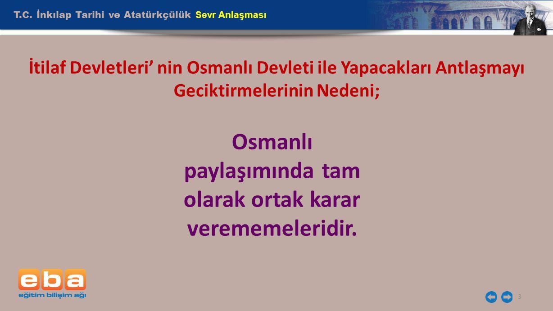 Osmanlı paylaşımında tam olarak ortak karar verememeleridir.
