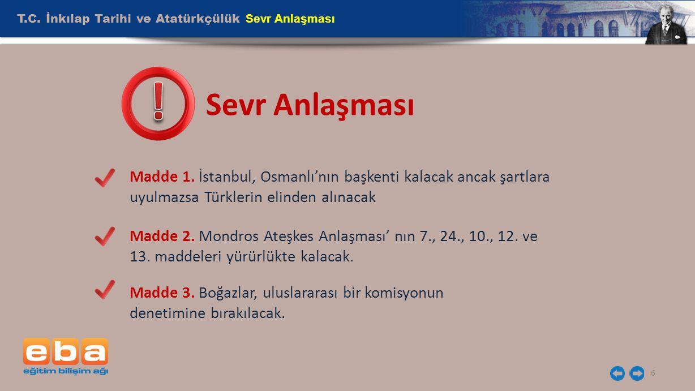 ! Sevr Anlaşması T.C. İnkılap Tarihi ve Atatürkçülük Sevr Anlaşması