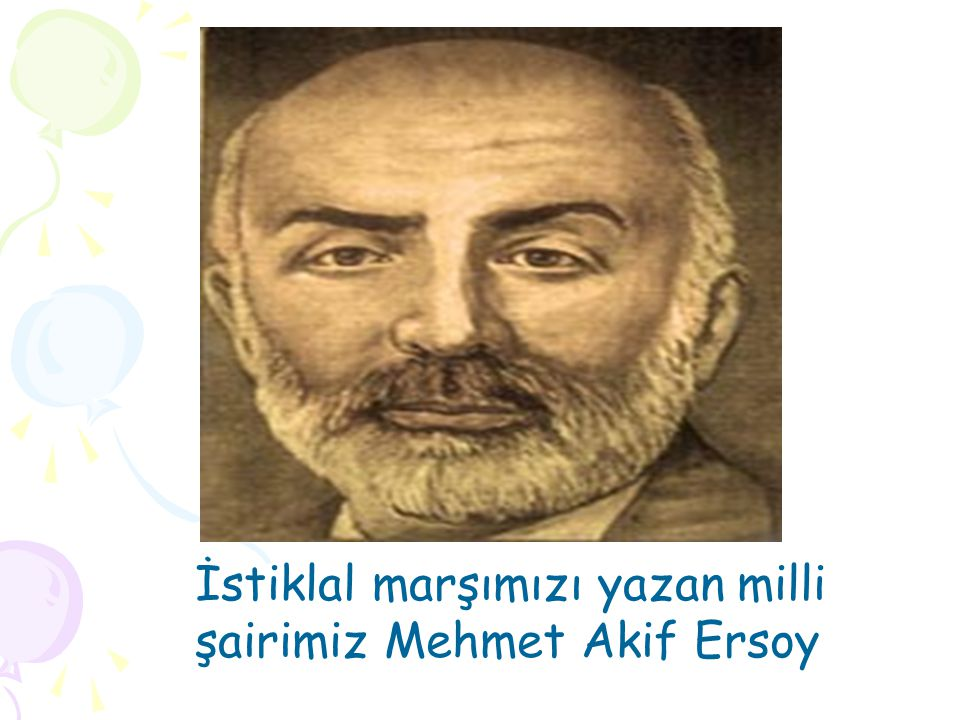İstiklal marşımızı yazan milli şairimiz Mehmet Akif Ersoy