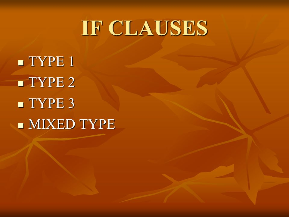 IF CLAUSES TYPE 1 TYPE 2 TYPE 3 MIXED TYPE