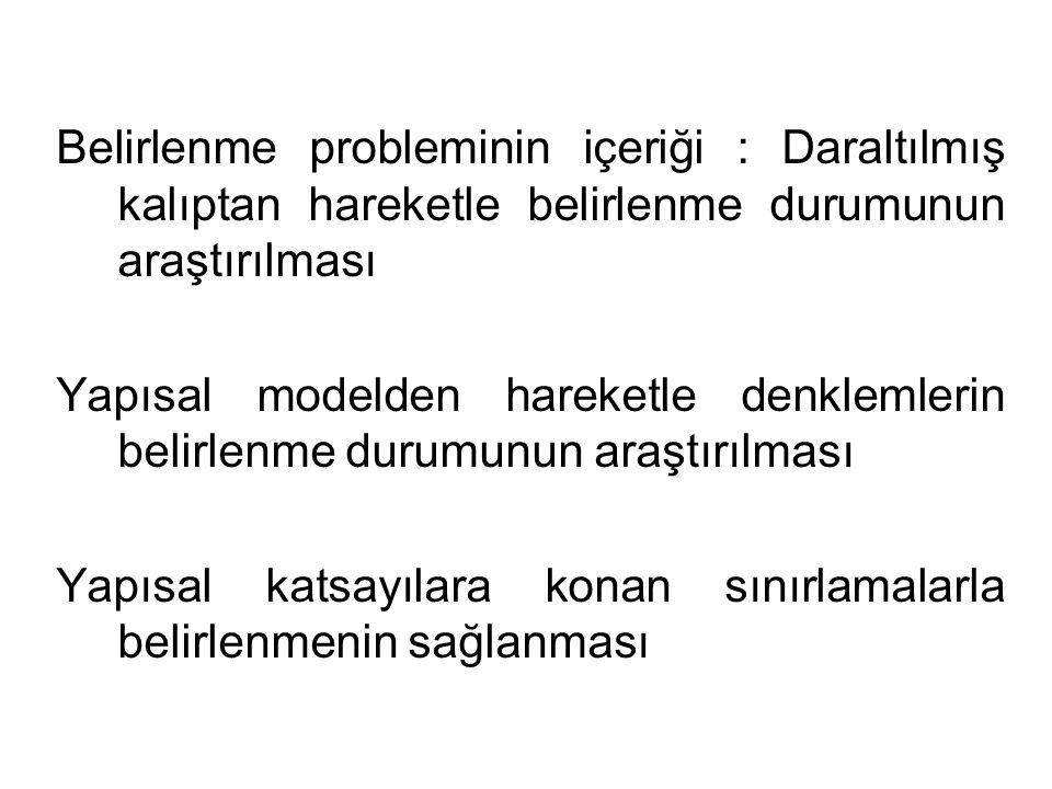 Belirlenme probleminin içeriği : Daraltılmış kalıptan hareketle belirlenme durumunun araştırılması