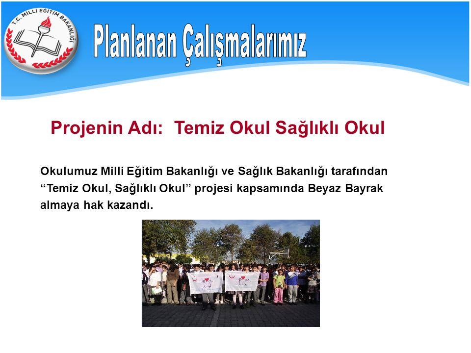 Projenin Adı: Temiz Okul Sağlıklı Okul