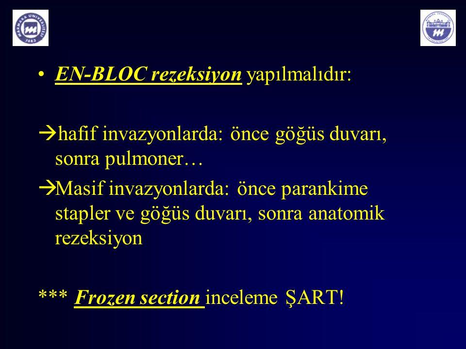 EN-BLOC rezeksiyon yapılmalıdır: