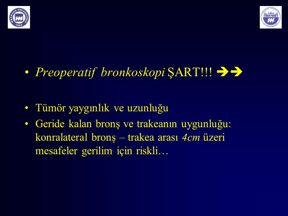 Preoperatif bronkoskopi ŞART!!! 