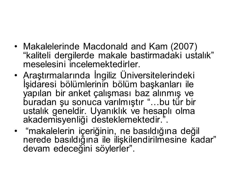 Makalelerinde Macdonald and Kam (2007) kaliteli dergilerde makale bastirmadaki ustalık meselesini incelemektedirler.