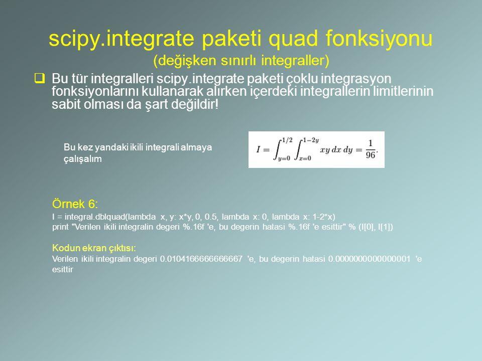 scipy.integrate paketi quad fonksiyonu (değişken sınırlı integraller)