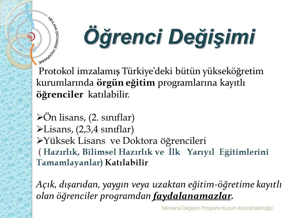 Öğrenci Değişimi Protokol imzalamış Türkiye'deki bütün yükseköğretim kurumlarında örgün eğitim programlarına kayıtlı öğrenciler katılabilir.