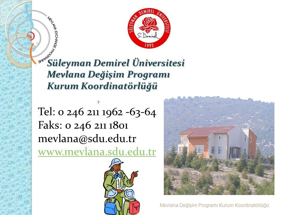 Tel: 0 246 211 1962 -63-64 Faks: 0 246 211 1801 mevlana@sdu.edu.tr