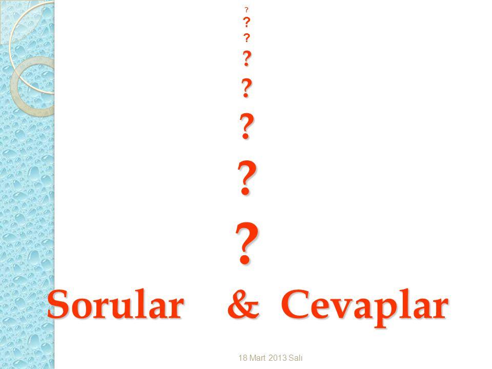 Sorular & Cevaplar 18 Mart 2013 Salı