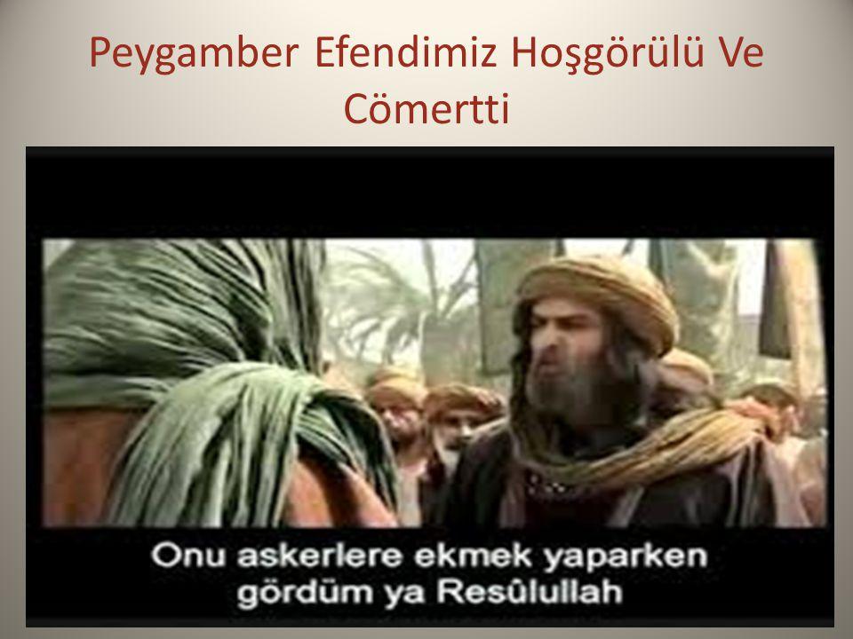 Peygamber Efendimiz Hoşgörülü Ve Cömertti