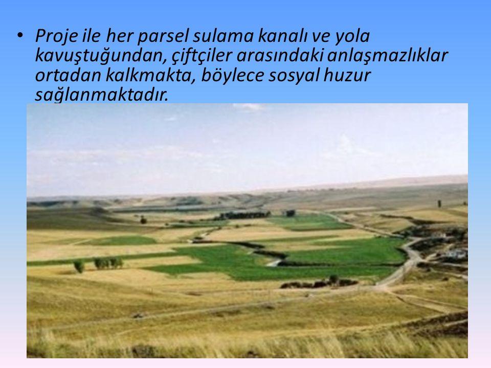 Proje ile her parsel sulama kanalı ve yola kavuştuğundan, çiftçiler arasındaki anlaşmazlıklar ortadan kalkmakta, böylece sosyal huzur sağlanmaktadır.