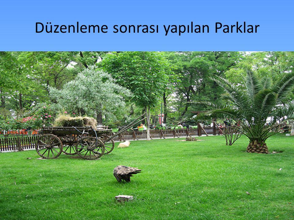 Düzenleme sonrası yapılan Parklar