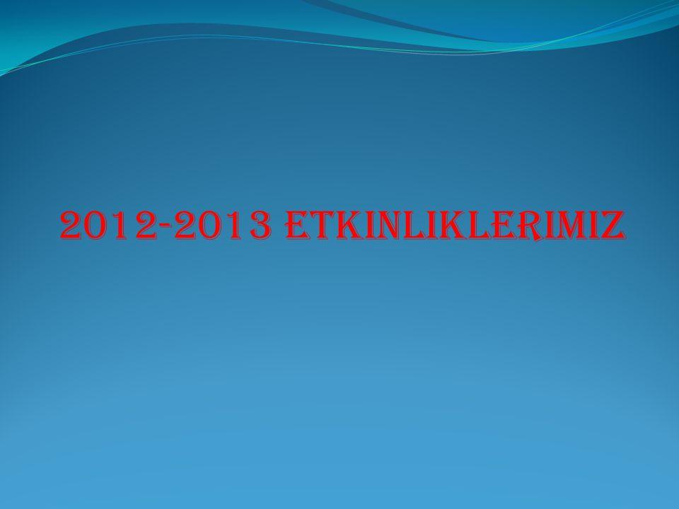 2012-2013 Etkinliklerimiz