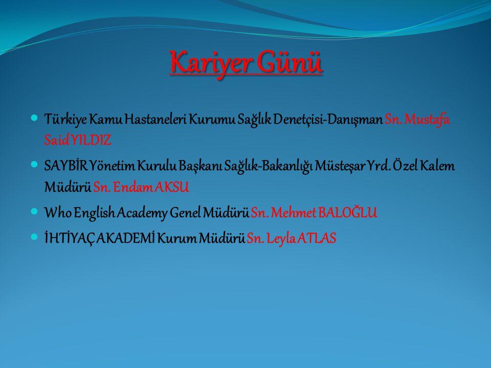 Kariyer Günü Türkiye Kamu Hastaneleri Kurumu Sağlık Denetçisi-Danışman Sn. Mustafa Said YILDIZ.