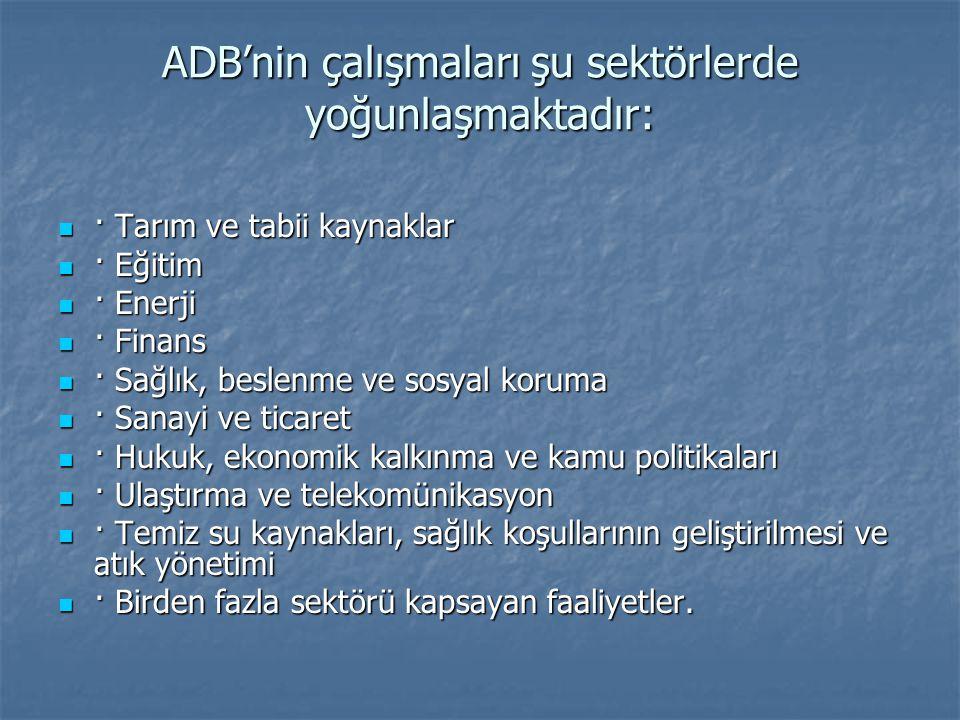 ADB'nin çalışmaları şu sektörlerde yoğunlaşmaktadır: