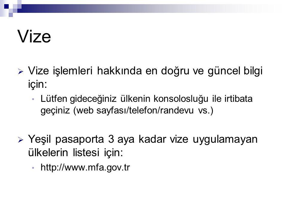 Vize Vize işlemleri hakkında en doğru ve güncel bilgi için: