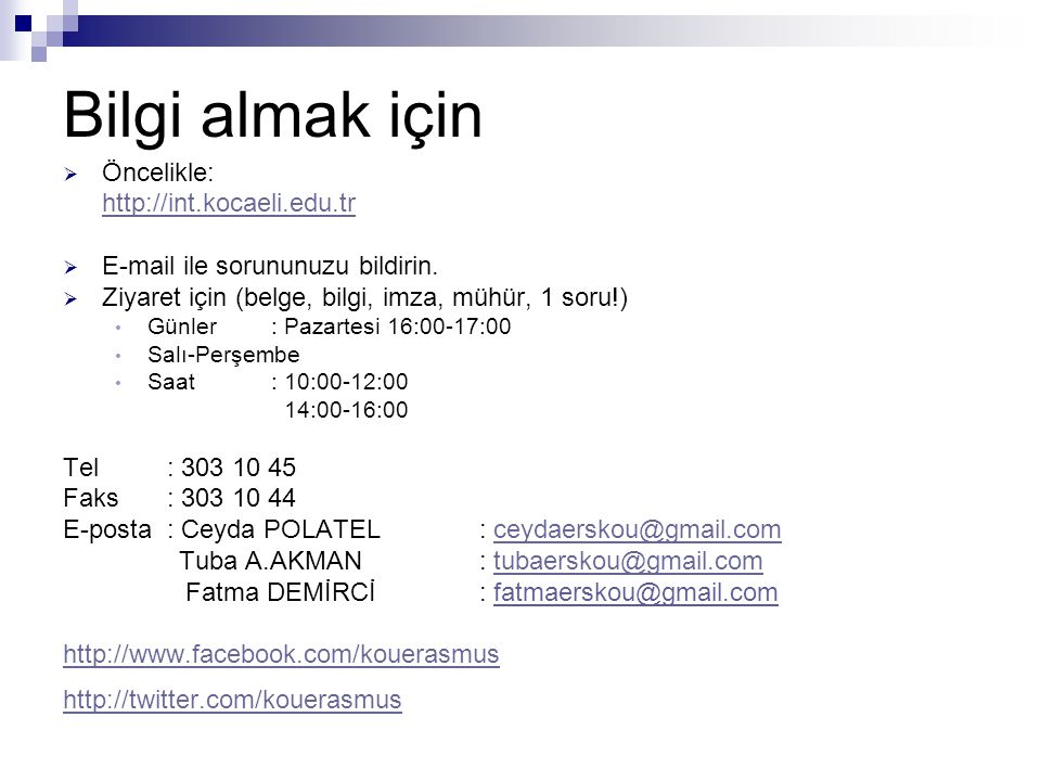 Bilgi almak için Öncelikle: http://int.kocaeli.edu.tr