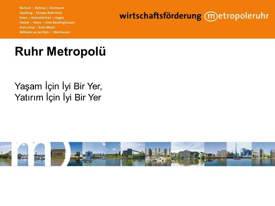 Ruhr Metropolü Yaşam İçin İyi Bir Yer, Yatırım İçin İyi Bir Yer