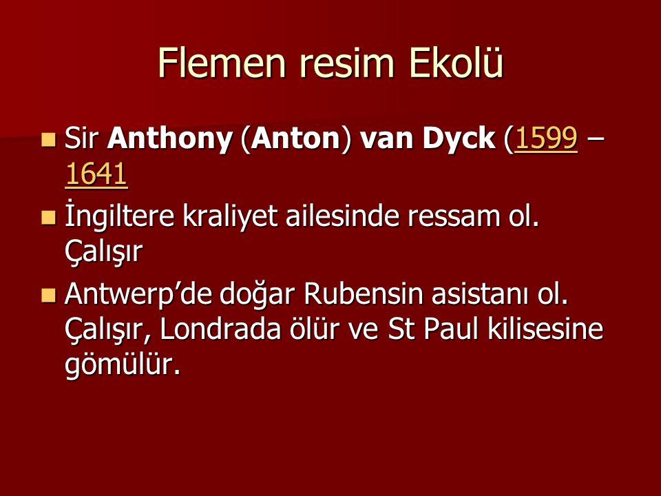 Flemen resim Ekolü Sir Anthony (Anton) van Dyck (1599 – 1641