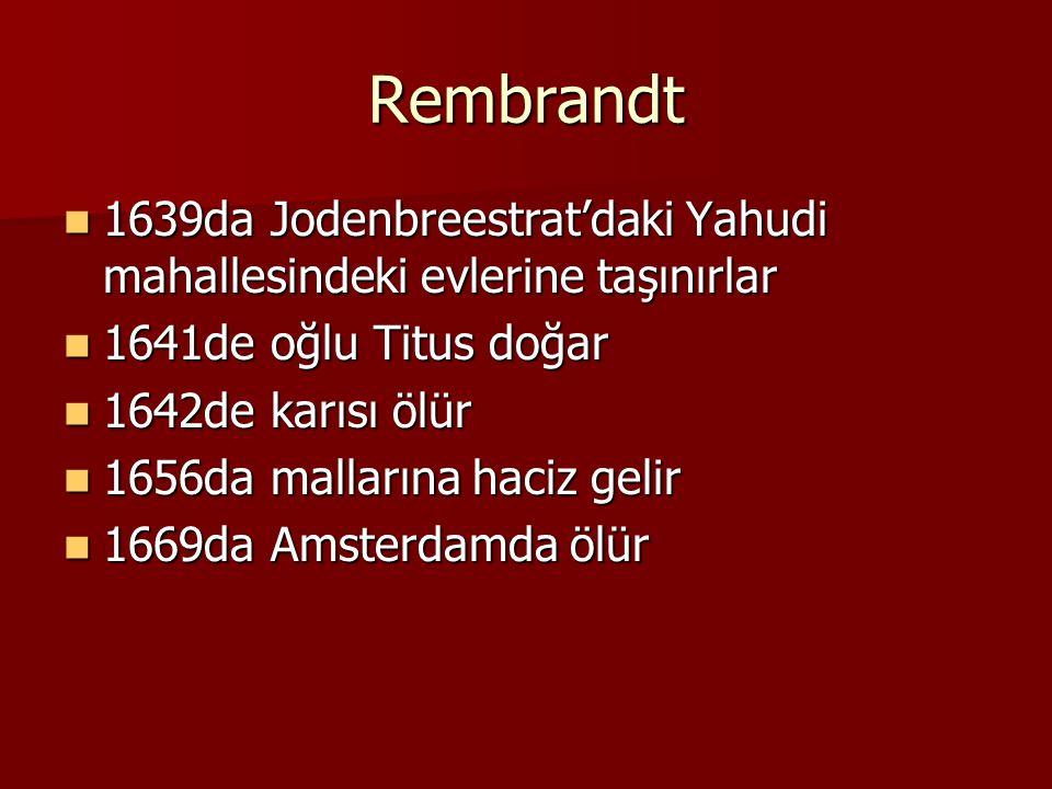 Rembrandt 1639da Jodenbreestrat'daki Yahudi mahallesindeki evlerine taşınırlar. 1641de oğlu Titus doğar.