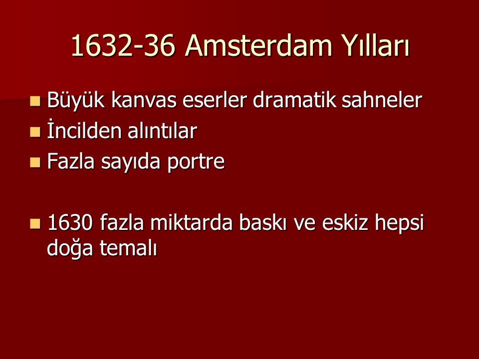 1632-36 Amsterdam Yılları Büyük kanvas eserler dramatik sahneler