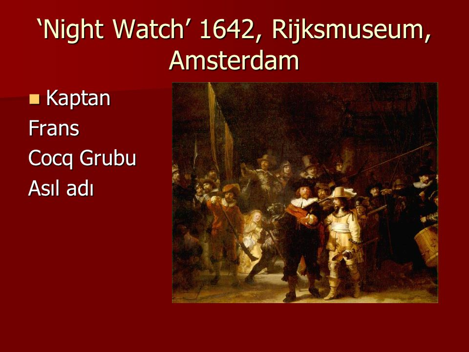 'Night Watch' 1642, Rijksmuseum, Amsterdam