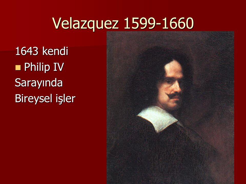 Velazquez 1599-1660 1643 kendi Philip IV Sarayında Bireysel işler