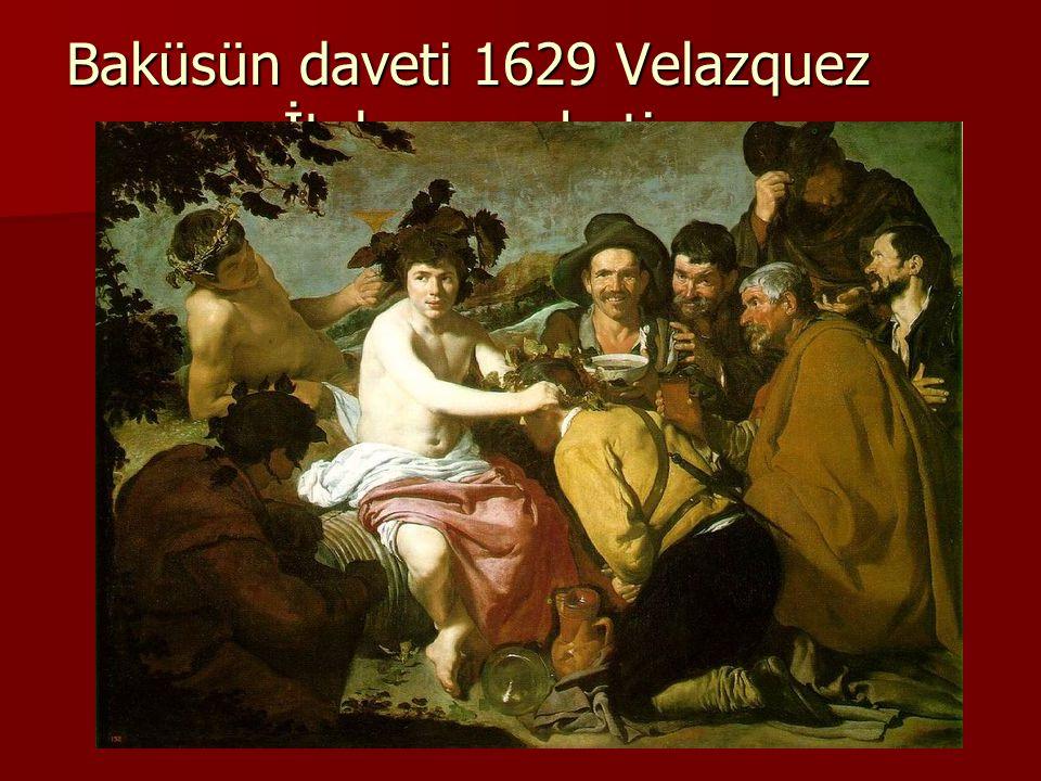 Baküsün daveti 1629 Velazquez İtalya seyahati