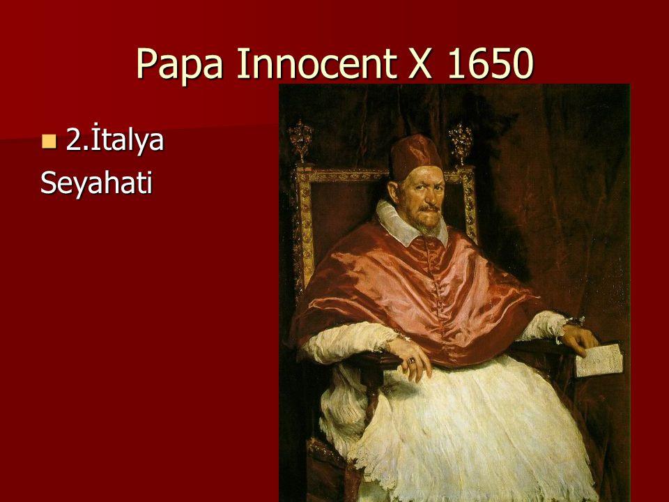 Papa Innocent X 1650 2.İtalya Seyahati