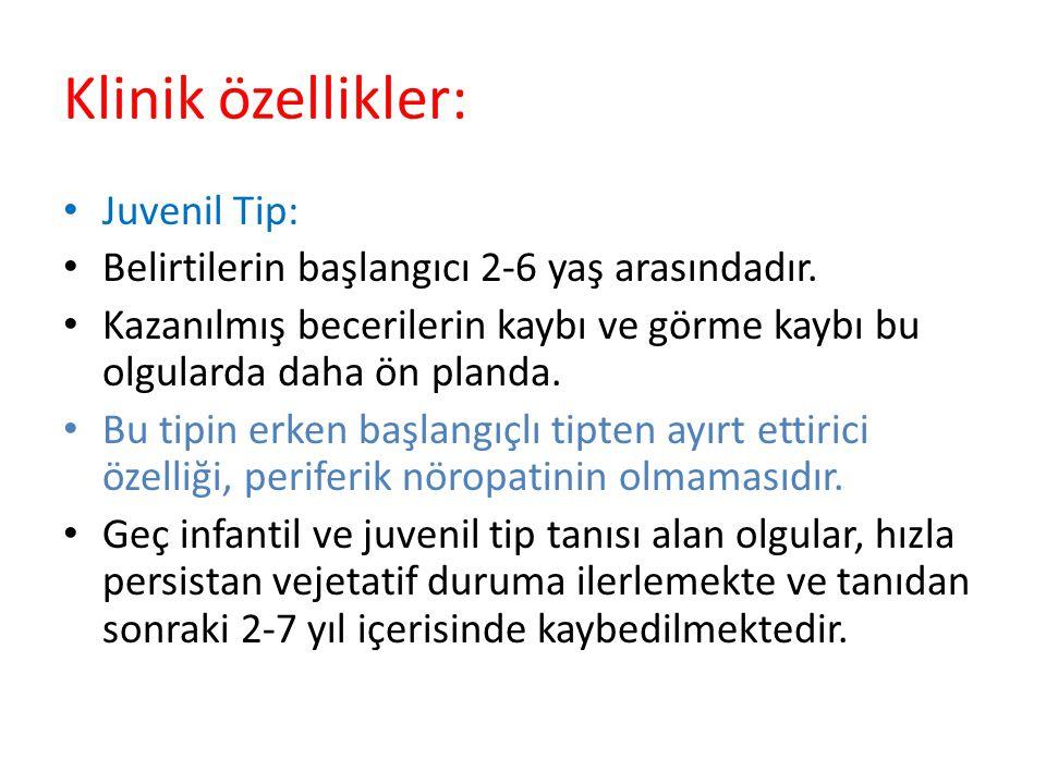 Klinik özellikler: Juvenil Tip: