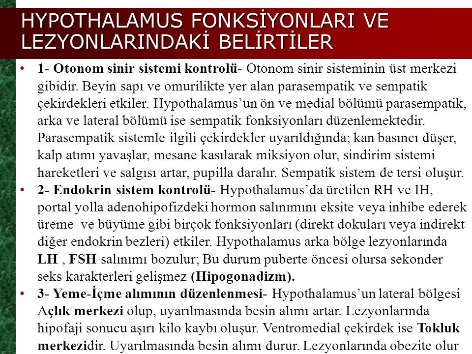 HYPOTHALAMUS FONKSİYONLARI VE LEZYONLARINDAKİ BELİRTİLER