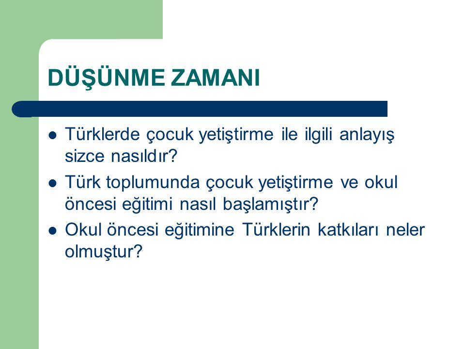 DÜŞÜNME ZAMANI Türklerde çocuk yetiştirme ile ilgili anlayış sizce nasıldır