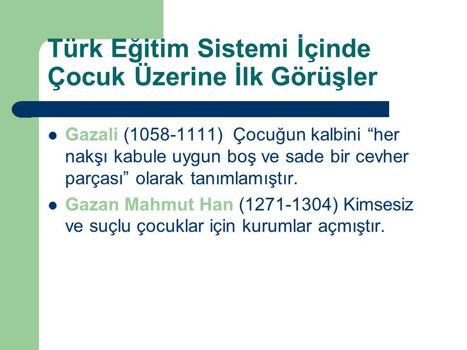 Türk Eğitim Sistemi İçinde Çocuk Üzerine İlk Görüşler